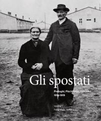 Gli spostati. Profughi, Flüchtlinge, Uprchlíci. 1915-1919, copertina volume.