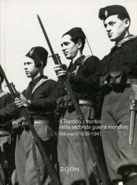 Il Trentino, i trentini nella seconda guerra mondiale. Volume 1. 1939-1941. Copertina del volume