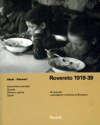 Rovereto 1919-1939. Economia, società, scuola, salute e sanità, sport. Copertina del volume.